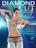 Diamond Cut Bellydance: Precision Technique & Practice for Beginners with Irina Akulenko 2-DVD Set - belly dance