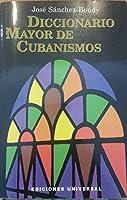 Diccionario Mayor De Cubanismos (Diccionario de Cubanismos)