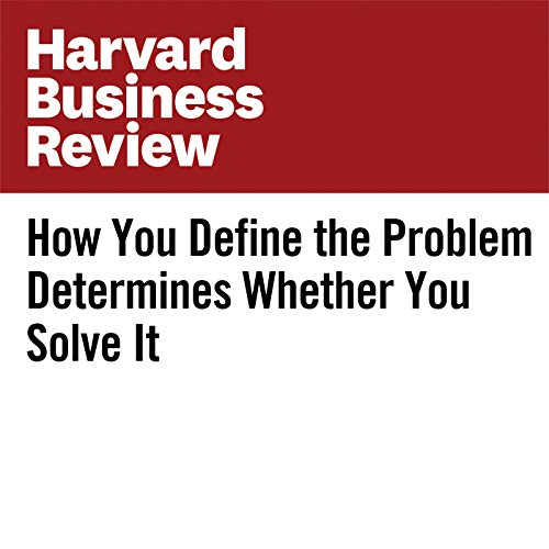 How You Define the Problem Determines Whether You Solve It cover art