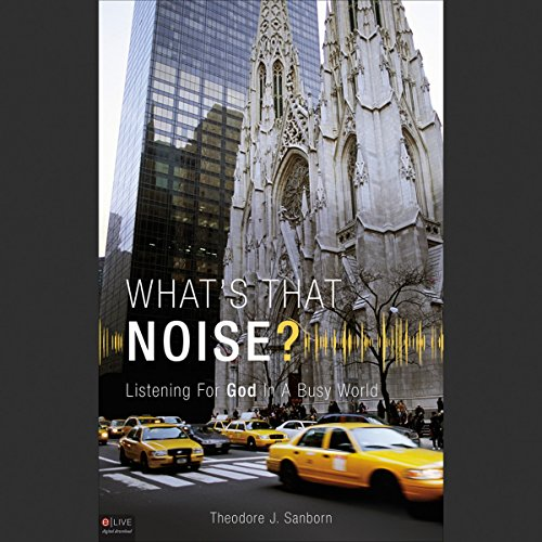 What's That Noise? Listening for God in a Busy World audiobook cover art