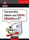 Tout pour bien débuter avec Linux - Ubuntu et Cie