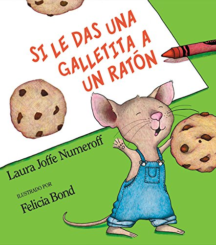 Si le das una galletita a un ratón (Spanish Edition)