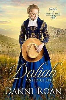 Daliah: A Needful Bride (Brides of Needful Texas Book 1) by [Danni Roan ]