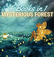 Mysterious Forest: 4 Books in 1