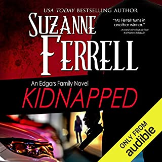 Kidnapped     An Edgars Family Novel              By:                                                                                                                                 Suzanne Ferrell                               Narrated by:                                                                                                                                 Paul Boehmer                      Length: 9 hrs and 10 mins     287 ratings     Overall 4.2