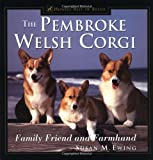 The Pembroke Welsh Corgi: Family Friend and Farmhand