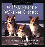 The Pembroke Welsh Corgi: Family Friend and Farmhand