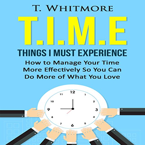 T.I.M.E: Things I Must Experience audiobook cover art
