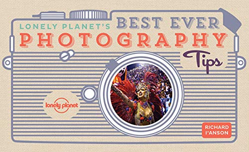 Lonely Planet's Best Ever Photography Tips