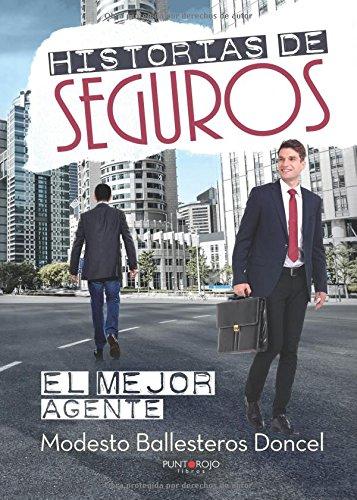 Historias de seguros: El mejor agente (Spanish Edition)