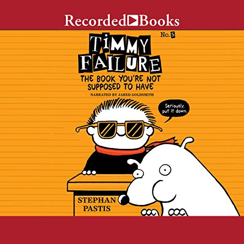 Timmy Failure: The Book You're Not Supposed to Have audiobook cover art
