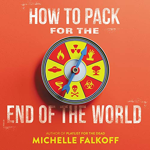 How to Pack for the End of the World Audiobook By Michelle Falkoff cover art