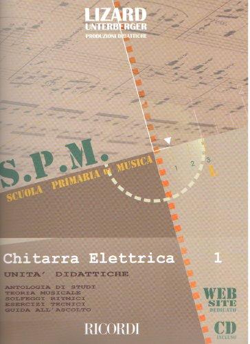 SCUOLA PRIMARIA DI MUSICA - CHITARRA ELETTRICA VOL.1 + CD - UNITA' DIDATTICHE - LIZARD