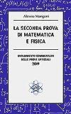 la seconda prova di matematica e fisica: svolgimento commentato delle prove ufficiali 2019 (esame di maturità vol. 2)