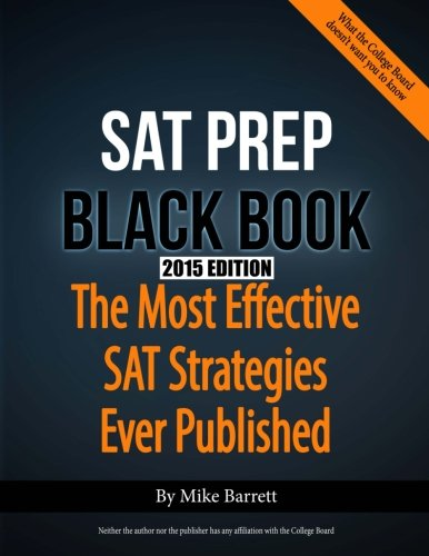 Sat Prep Black Book 2015 Edition The Most Effective Sat Strategies Ever Published