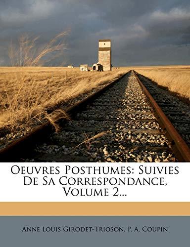 Oeuvres Posthumes: Suivies De Sa Correspondance, Volume 2...