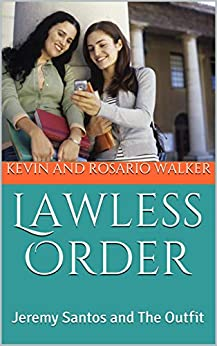 Lawless Order: Jeremy Santos and The Outfit by [Kevin and Rosario Walker, Rosario Walker]
