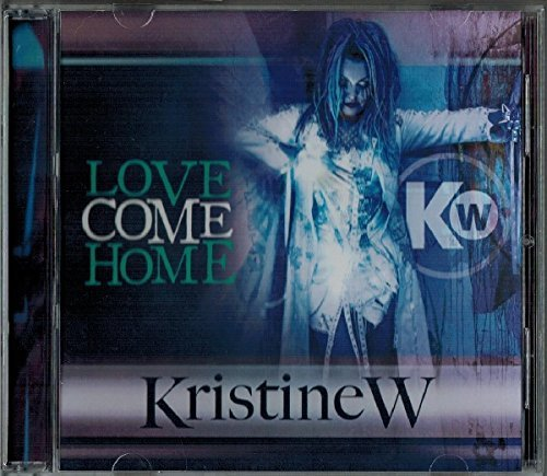 Love Come Home by Kristine W