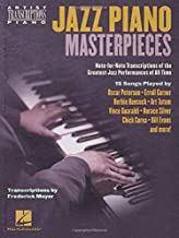 Jazz Piano Masterpieces - Note-for-Note Transcriptions of the Greatest Jazz Performances of All Time: Transcriptions by Frederick Moyer (Artist Transcriptions)