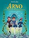 Arno, le valet de Nostradamus, tome 2 : La Cour des Miracles par Jay