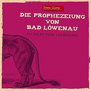 Die Prophezeiung von Bad Löwenau     Rubin und Bernstein 3              Autor:                                                                                                                                 Sven Görtz                               Sprecher:                                                                                                                                 Sven Görtz                      Spieldauer: 3 Std. und 48 Min.     5 Bewertungen     Gesamt 4,2
