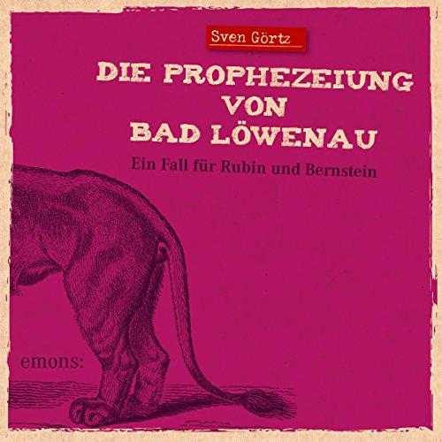 Die Prophezeiung von Bad Löwenau cover art