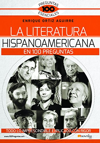 La Literatura hispanoamericana en 100 preguntas (100 Preguntas Esenciales)