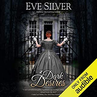 Dark Desires                   By:                                                                                                                                 Eve Silver                               Narrated by:                                                                                                                                 Billie Fulford-Brown                      Length: 9 hrs and 45 mins     50 ratings     Overall 4.0