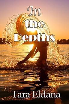 In the Depths by [Tara Eldana]