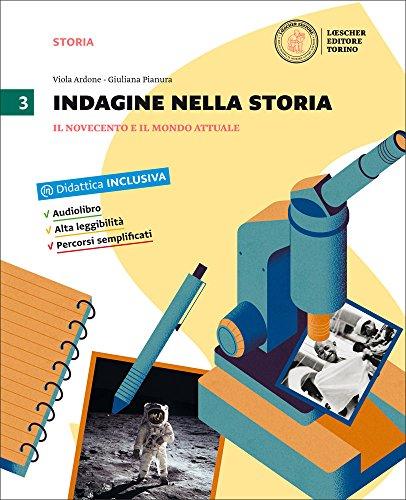 Indagine nella storia. Per la Scuola media. Con DVD-ROM. Con e-book. Con espansione online. Il Novecento e il mondo attuale (Vol. 3)