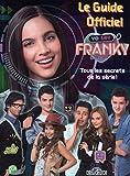 Le guide officiel Yo Soy Franky: Tous les secrets de la série !