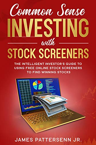 Common Sense Investing With Stock Screeners by James Pattersenn Jr. ebook deal