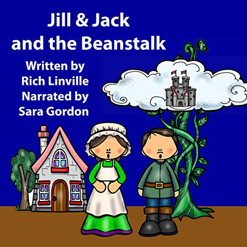 Jill and Jack and the Beanstalk: A Retelling of Jack and the Beanstalk audiobook cover art