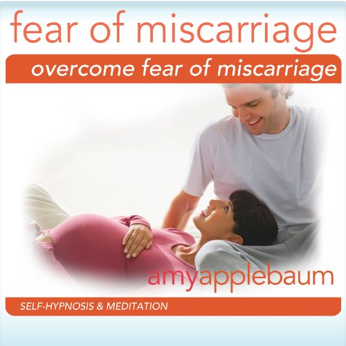 Overcome Fear of Miscarriage (Self-Hypnosis & Meditation) audiobook cover art