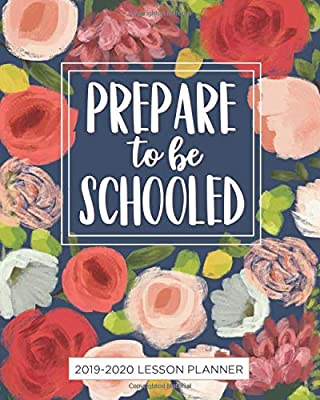 "Lesson Planner for Teachers 2019-2020: ""Prepare to be Schooled"" Weekly and Monthly Teacher Planner 