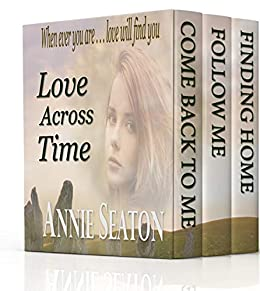 Love Across Time Books 1-3 by [Annie Seaton]