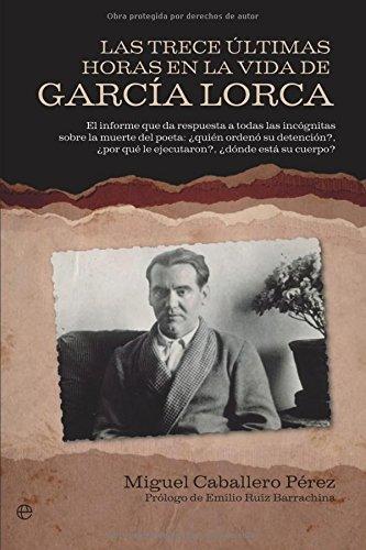Trece ultimas horas en la vida de García lorca, las (Histor