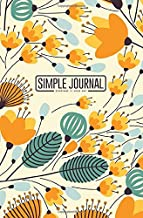 Simple journal - Everyday is your day: Elegant seamless pattern with orange flowers notebook, Daily Journal, Composition Book Journal, Sketch Book, ... sheets). Dot-grid layout with cream paper.