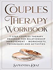 Couples Therapy Workbook: 7-Step Couples Therapy Program for Relationship Improvement – Worksheets, Techniques and Activities