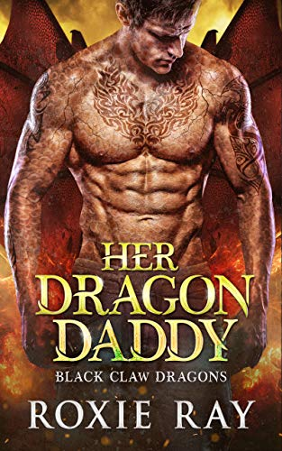 Her Dragon Daddy: A Dragon Shifter Romance (Black Claw Dragons Book 1) (English Edition)