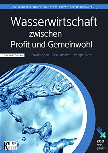 Wasserwirtschaft zwischen Profit und Gemeinwohl: Erfahrungen – Denkansätze – Perspektiven