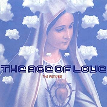 The Age Of Love (The Remixes)