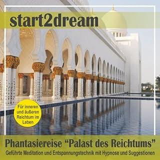 Phantasiereise - Palast des Reichtums: Geführte Meditation und Entspannungstechnik mit Hypnose und Suggestionen Titelbild