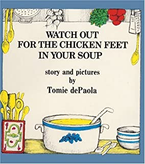By Tomie dePaola Watch Out For The Chicken Feet In Your Soup (Turtleback School & Library Binding Edition) [School & Library Binding]