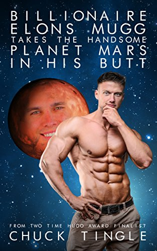 Billionaire Elons Mugg Takes The Handsome Planet Mars In His Butt