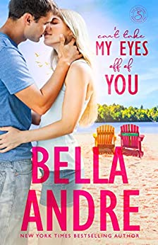 Can't Take My Eyes Off Of You: New York Sullivans Spinoff (Summer Lake) by [Bella Andre]