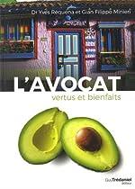 L'avocat, vertus et bienfaits - 40 recettes sucrées-sallées d'Yves Réquéna