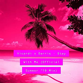 Stay With Me (Official Summer Mix '19) [feat. Darris]