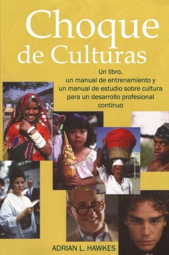 Choque de Culturas: Un libro, un manual para el facilitador y un manual para el estudiante en cuanto al tema cultural para un continuo desarrollo profesional.
