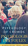 Psychologie des foules - The Crowd, by Gustave le Bon : A Study of the Popular Mind (Early works of social psychology t. 1) - Format Kindle - 9782322117321 - 4,99 €